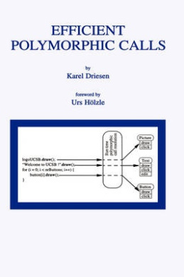 Efficient Polymorphic Calls (The Springer International Series in Engineering and Computer Science)