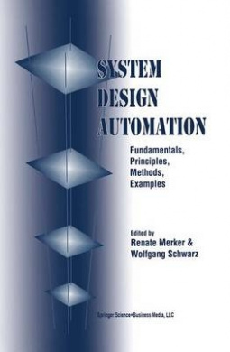 System Design Automation: Fundamentals, Principles, Methods, Examples