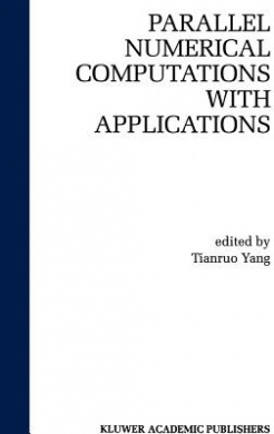 Parellel Numerical Computations with Applications (The Springer International Series in Engineering and Computer Science)
