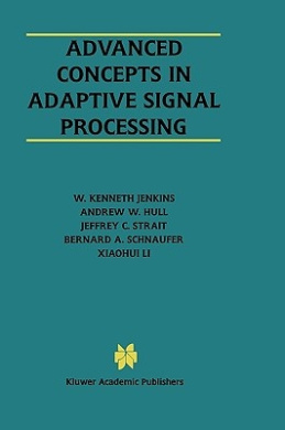 Advanced Concepts in Adaptive Signal Processing (The Springer International Series in Engineering and Computer Science)