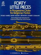 Forty Little Pieces in Progressive Order for Beginner Flutists