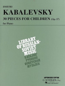 Kabalevsky 30 Pieces for Children Op.27 Piano Pf