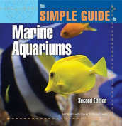 The Simple Guide to Marine Aquariums