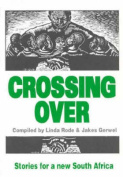 Crossing Over - New Writing for a New South Africa
