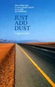 Just Add Dust