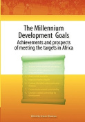 Millennium Development Goals. Achievements and Prospects of Meeting the Targets in Africa