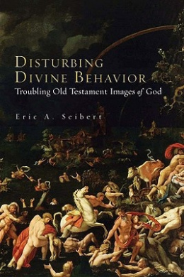 Disturbing Divine Behaviour: Troubling Old Testament Images of God