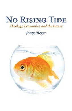 No Rising Tide: Theology, Economics and the Future