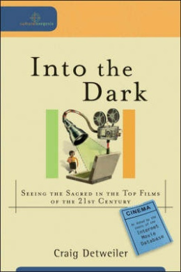 Into the Dark: Seeing the Sacred in the Top Films of the 21st Century