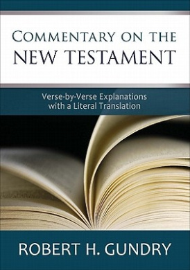 Commentary on the New Testament: Verse-By-Verse Explanations with a Literal Translation