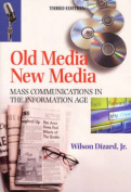 Old Media New Media:Mass Communications in the Information Age
