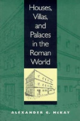 Houses, Villas, and Palaces in the Roman World