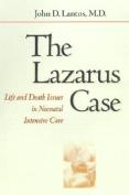 The Lazarus Case