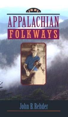 Appalachian Folkways (Creating the North American Landscape)