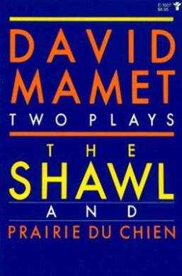 The Shawl ; and, Prairie Du Chien: Two Plays