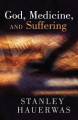 God, Medicine and Suffering