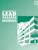 ASTM Standards on Lead Hazards Associated with Buildings