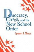 Democracy, Chaos, and the New School Order