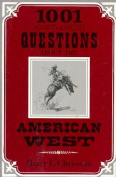 1001 Most Asked Questions About the American West