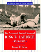 The Annotated Baseball Stories of Ring W.Lardner, 1914-19