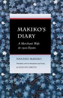 Makikoas Diary: A Merchant Wife in 1910 Kyoto