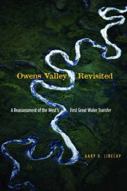Owens Valley Revisited: A Reassessment of the West's First Great Water Transfer