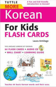 Tuttle More Korean for Kids Flash Cards [With CD (Audio) and Wall Chart and Learning Guide]