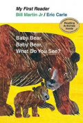 Baby Bear, Bear Bear, What Do You See? (My First Reader