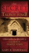 The Secret of the Talpiot Tomb