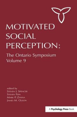 Motivated Social Perception: The Ontario Symposium: Volume 9 (Ontario Symposia on Personality and Social Psychology Series)