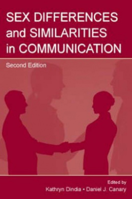 Sex Differences and Similarities in Communication (Routledge Communication Series)