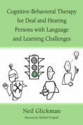 Cognitive-behavioral Therapy for Deaf and Hearing Persons with Language and Learning Challenges