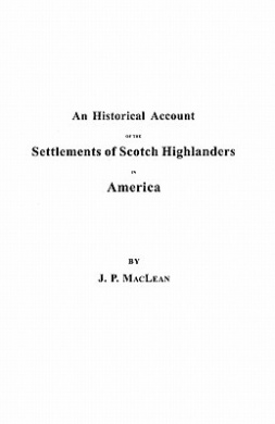 Historical Account of the Settlements of Scotch Highlanders in America