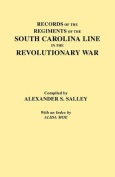 Records of the Regiments of the South Carolina Line
