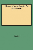 History of York County, Pa. [1729-1834]