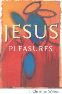 Jesus and the Pleasures