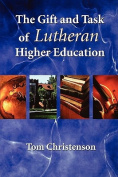 The Gift and Task of Lutheran Higher Education