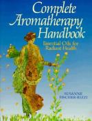 The Complete Aromatherapy Handbook