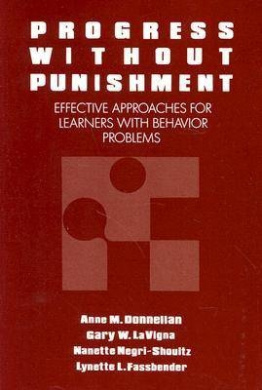 Progress without Punishment: Effective Approaches for Learners with Behaviour Problems (Special Education S.)