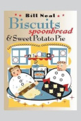 Biscuits, Spoonbread and Sweet Potato Pie