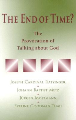 The End of Time?: The Provocation of Talking About God