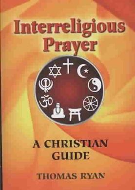 Interreligious Prayer: A Christian Guide