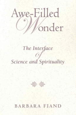 Awe-filled Wonder: The Interface of Science and Spirituality (Madeleva Lecture in Spirituality)