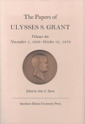 The Papers of Ulysses S. Grant, Volume 20