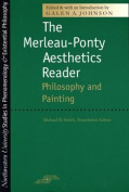 The Merleau-Ponty Aesthetics Reader
