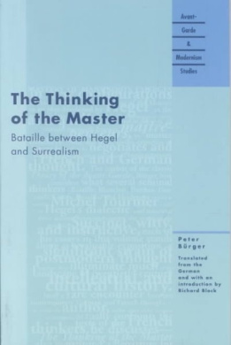 The Thinking of the Master: Bataille Between Hegel and Surrealism - Essays (Avant-garde and Modernism Studies)