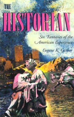 The Historian: Six Fantasies of the American Experience