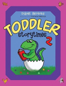 Toddler Storytimes: No. II