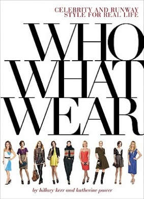 Who What Wear: Celebrity and Runway Style for Real Life