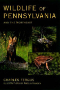 Stackpole Books 602715 Wildlife of Pennsylvania and The Northeast - Charles Fergus